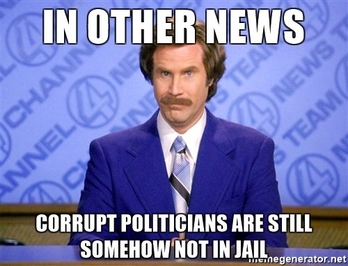 in-other-news-corrupt-politicians-are-still-somehow-not-in-jail