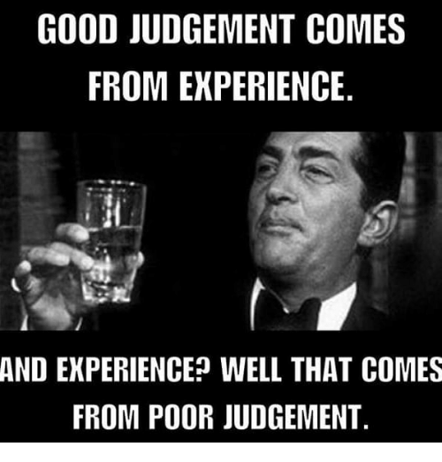 good-judgement-comes-from-ekperience-and-experience-well-that-comes-29948296