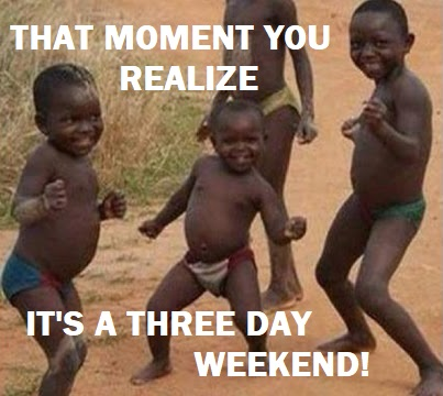 three day weekend