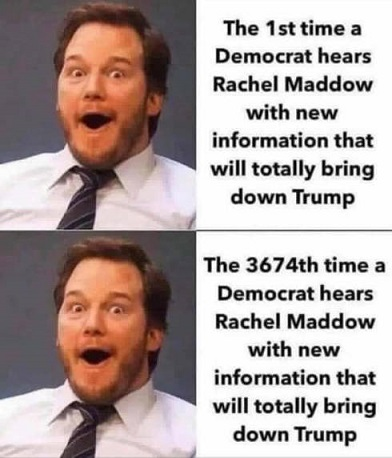 liberals-excited-rachel-maddow-story-bring-down-trump-excited-3674th-time